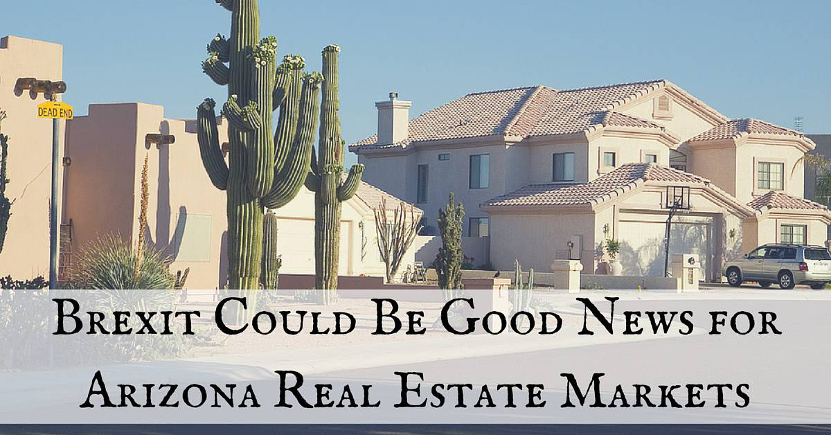 Brexit Could Be Good News for Arizona Real Estate Markets