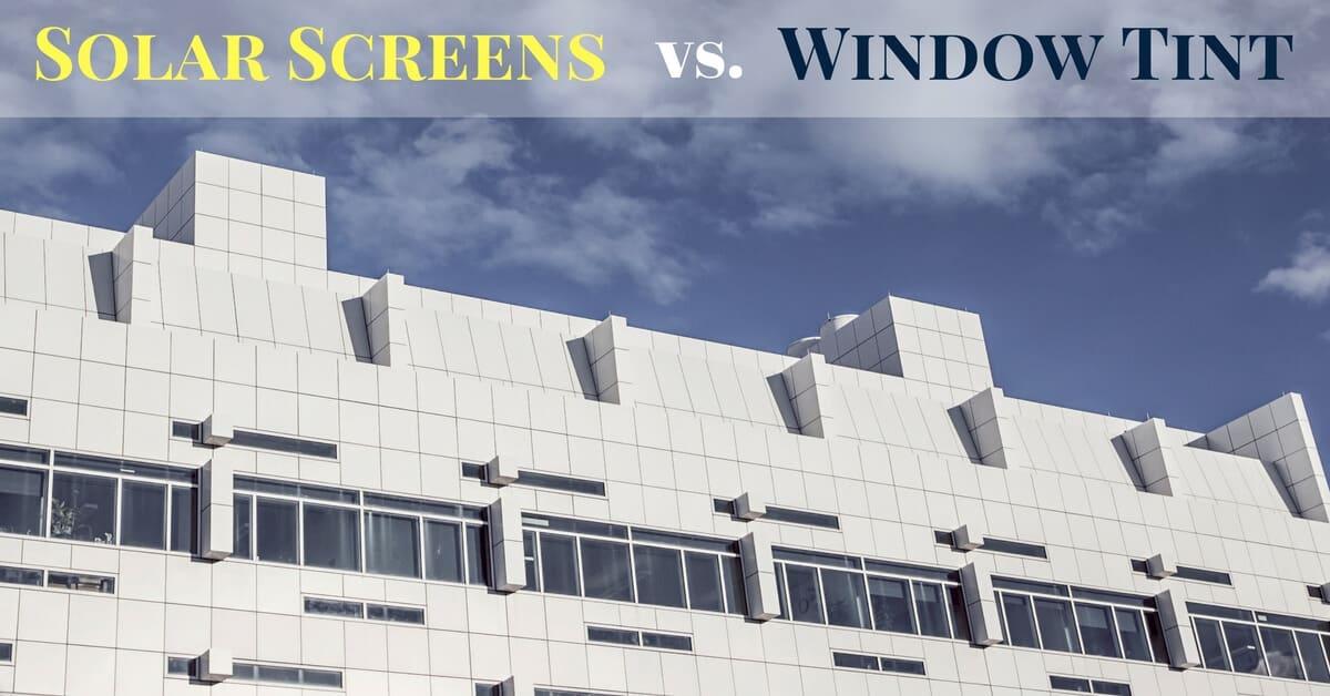 Solar Screens Vs Window Tint