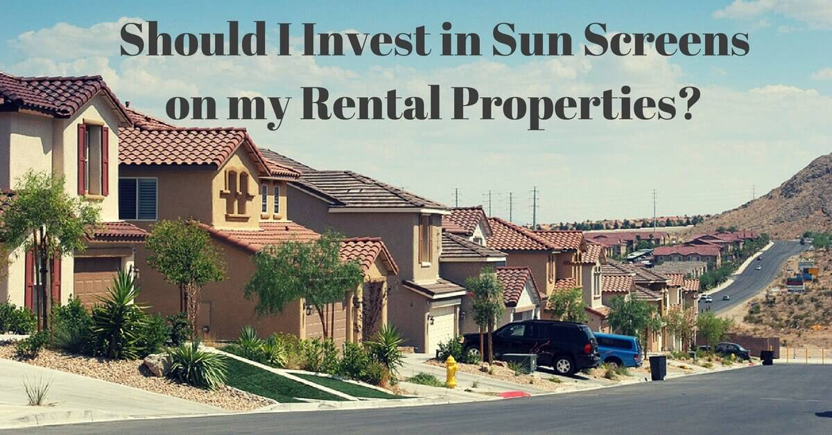 cc-sunscreens-should-i-invest-in-sun-screens-on-my-rental-properties