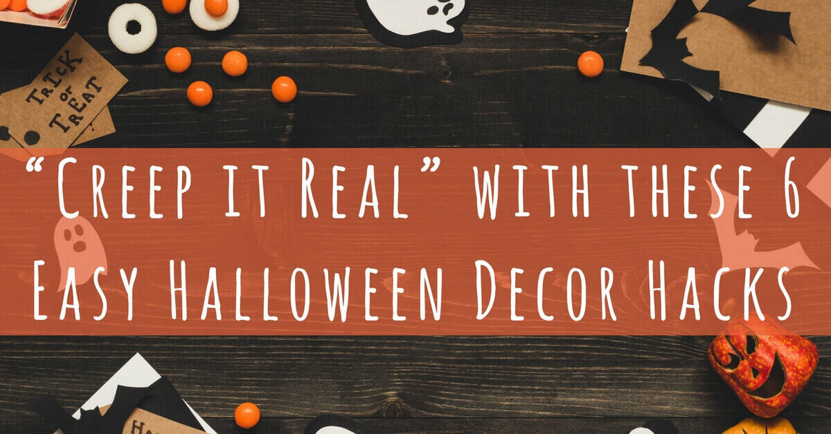 """Creep it Real"" with these 6 Easy Halloween Decoration Hacks"