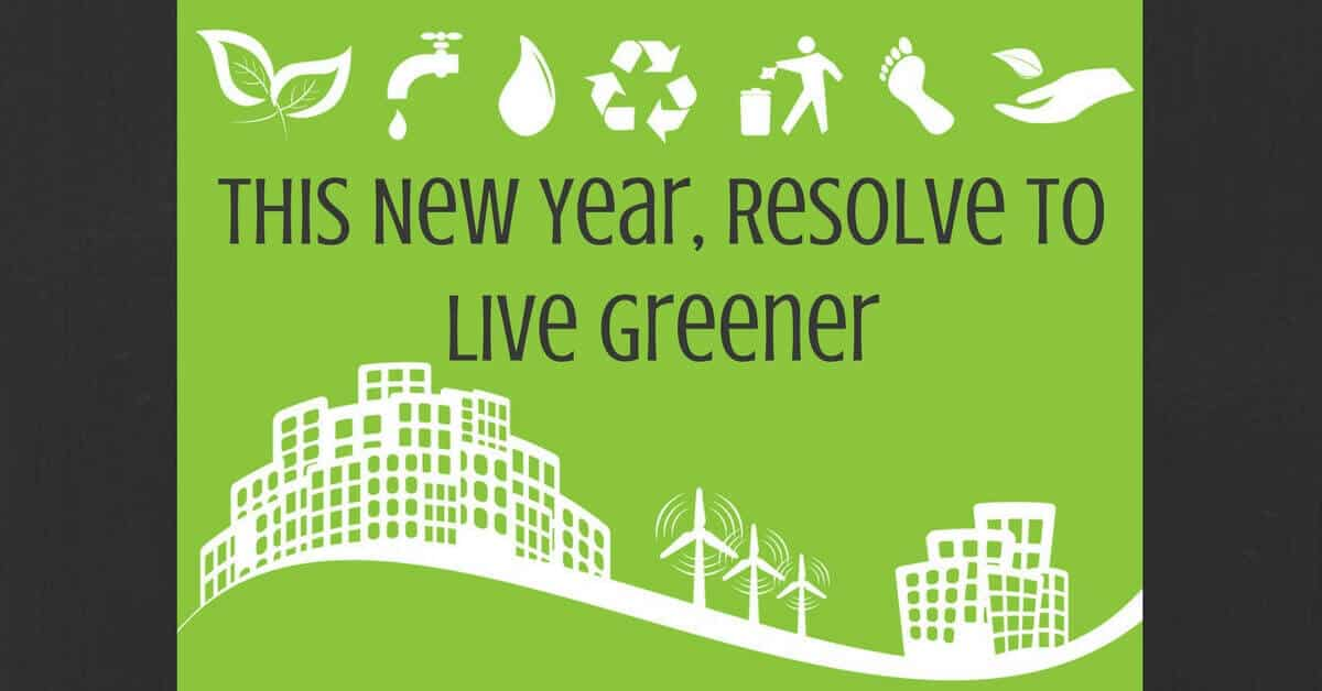 This New Year, Resolve to Live Greener