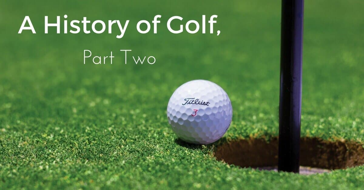 A History of Golf, Part 2