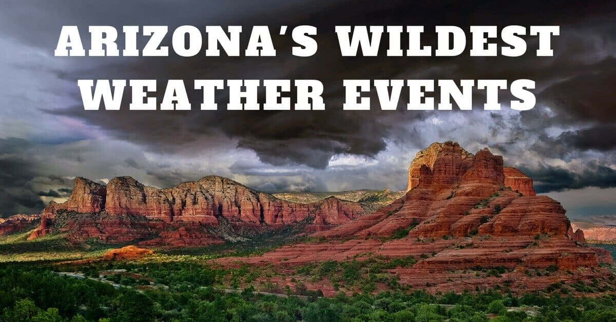 Arizona's Wildest Weather Events