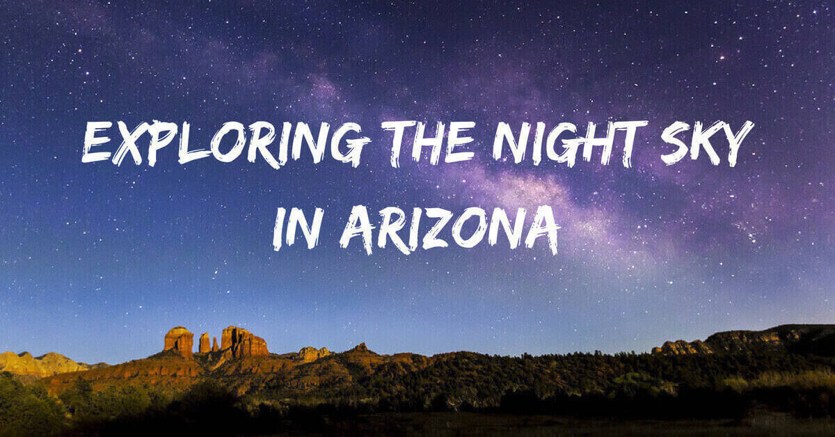 Exploring the Night Sky in Arizona