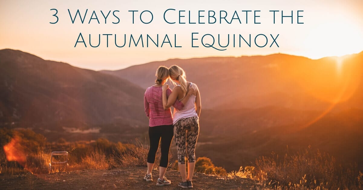 3 of Ways to Celebrate the Autumnal Equinox