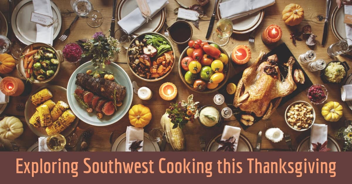 Exploring Southwest Cooking this Thanksgiving