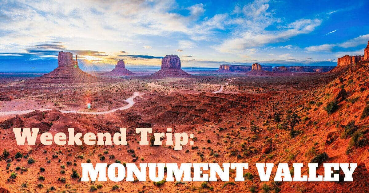 Weekend Trip: Monument Valley