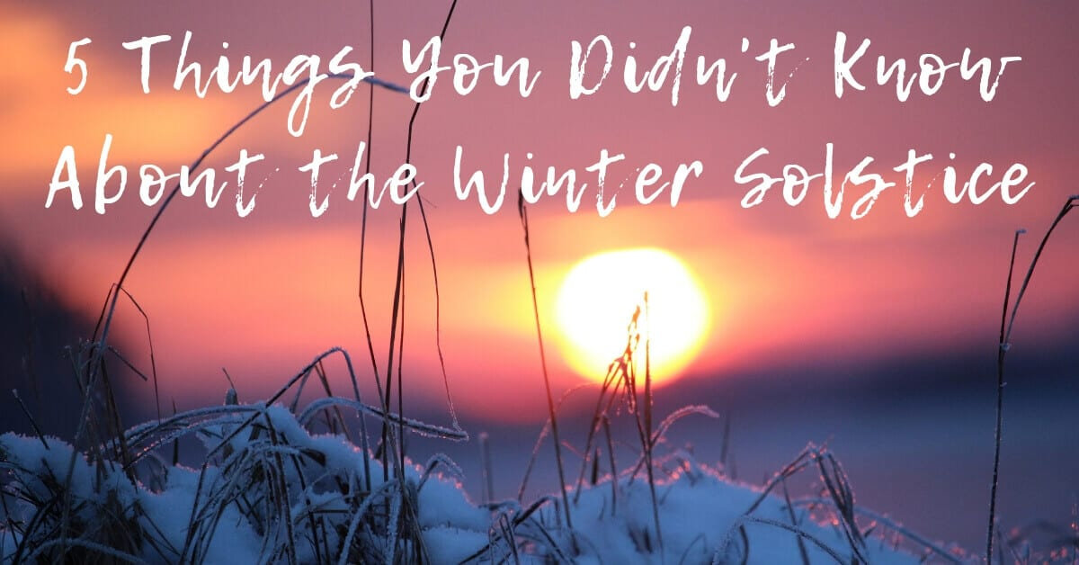 5 Things You Didn't Know About the Winter Solstice