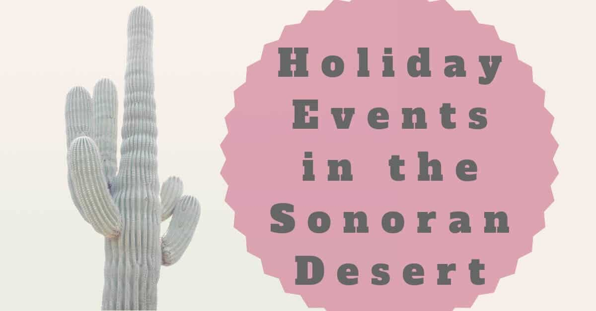 Holiday Events in the Sonoran Desert