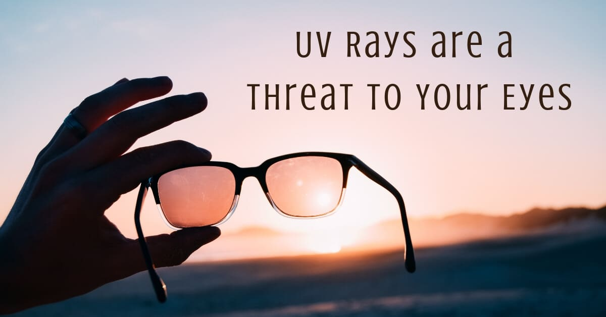 UV Rays are a Threat To Your Eyes