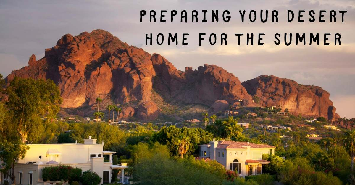 Preparing Your Desert Home for the Summer