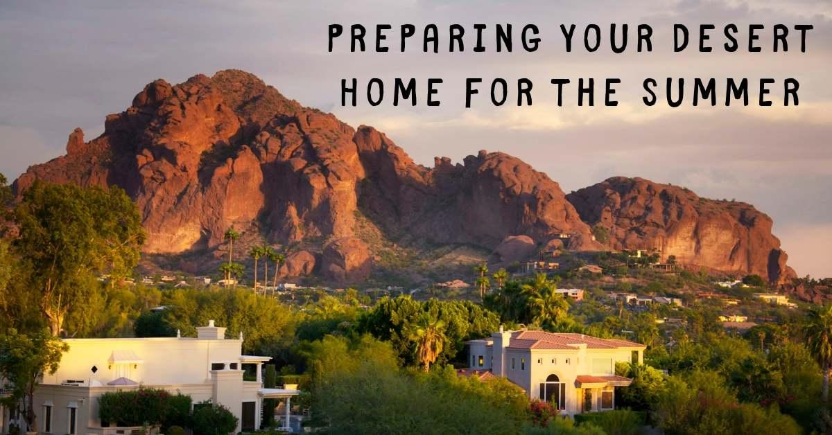 Preparing Your Desert Home for the Summer
