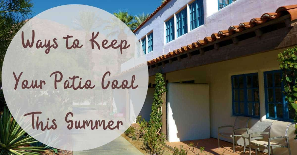 5 Ways to Keep Your Patio Cool This Summer