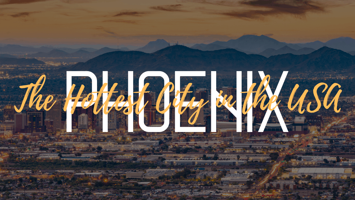 Phoenix: The Hottest City in the USA