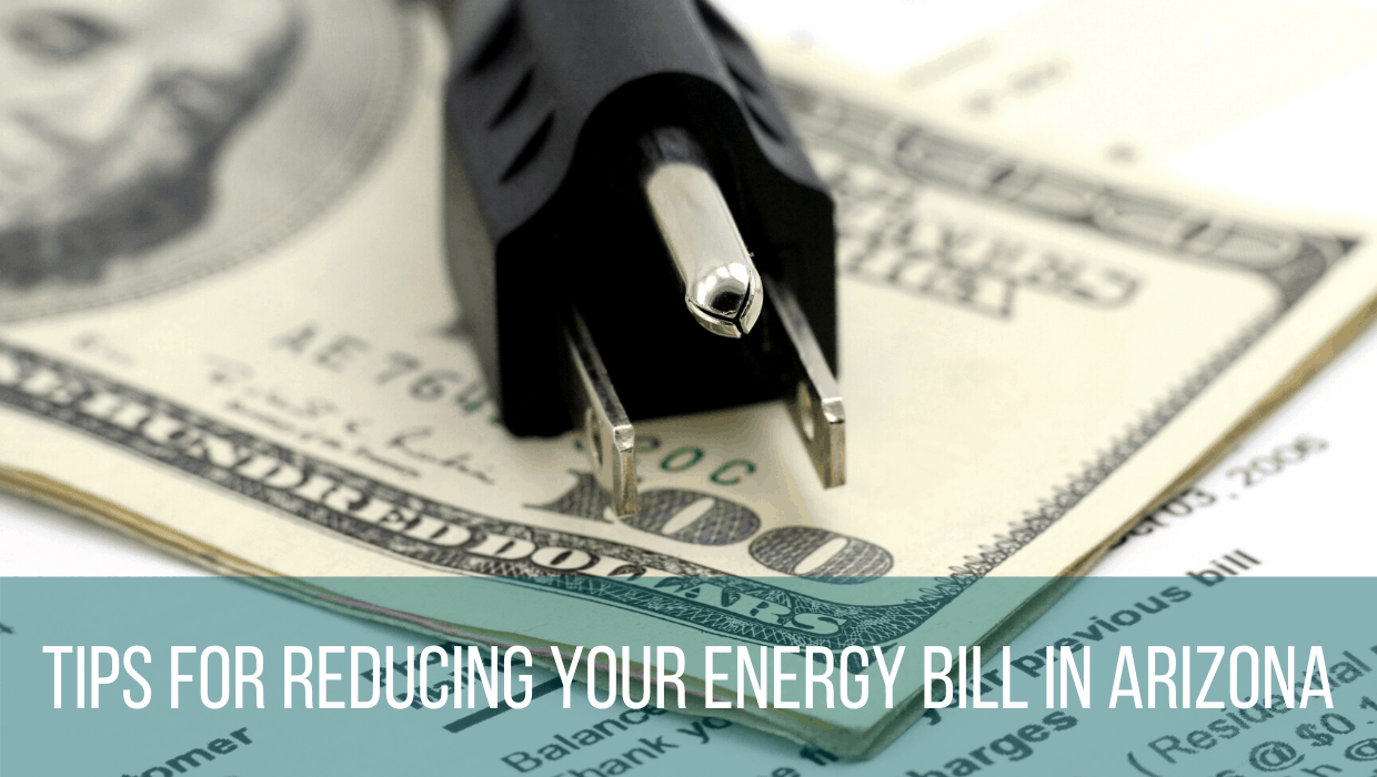 Tips for Reducing Your Energy Bill in Arizona