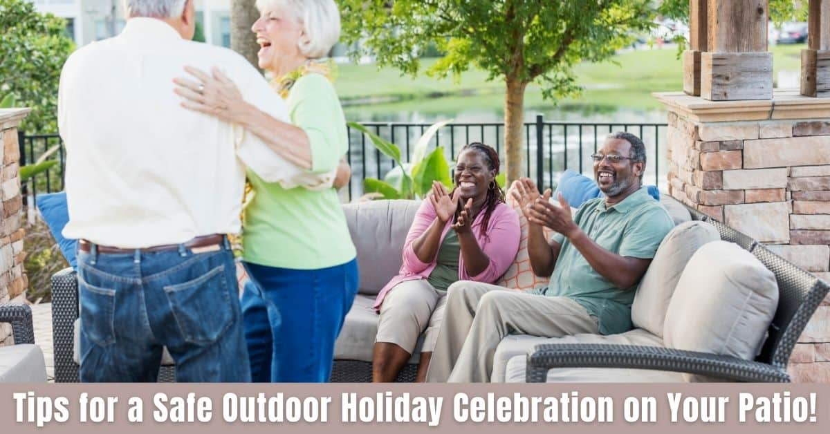 Tips for a Safe Outdoor Holiday Celebration on Your Patio!