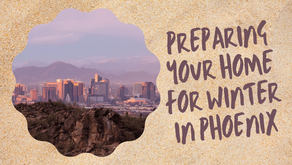 Preparing Your Home for Winter in Phoenix