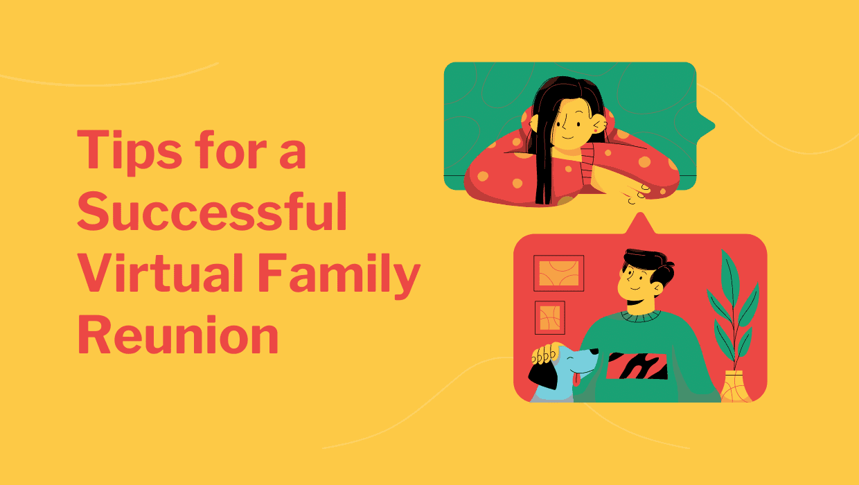 Tips for a Successful Virtual Family Reunions