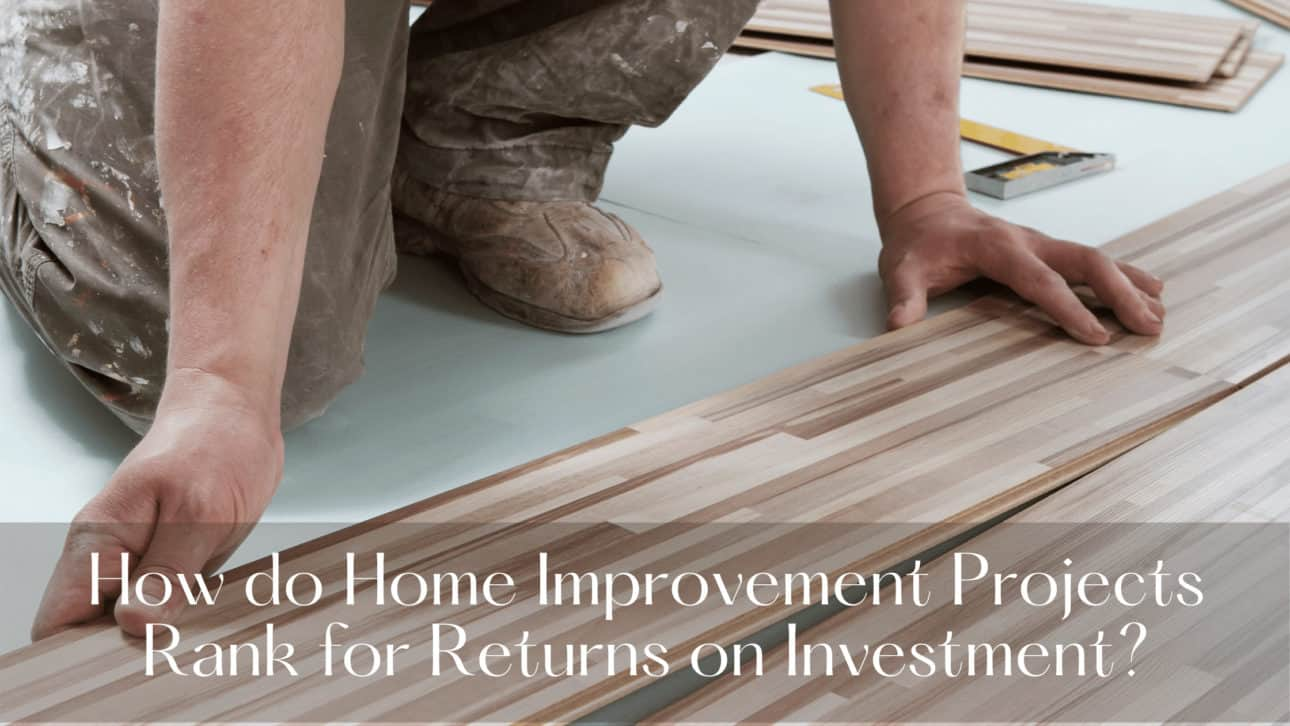 How do Home Improvement Projects Rank for Returns on Investment?