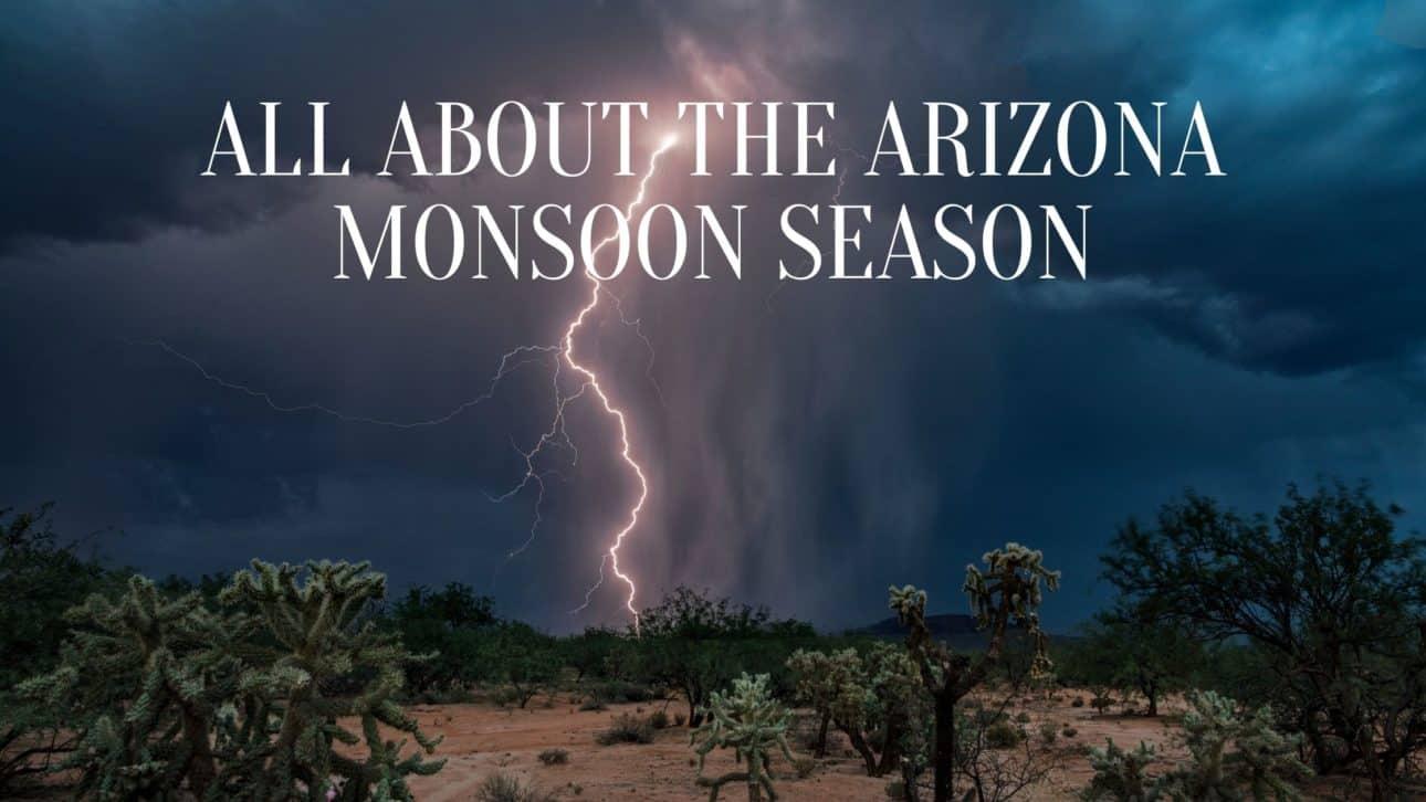 All about the Arizona Monsoon Season