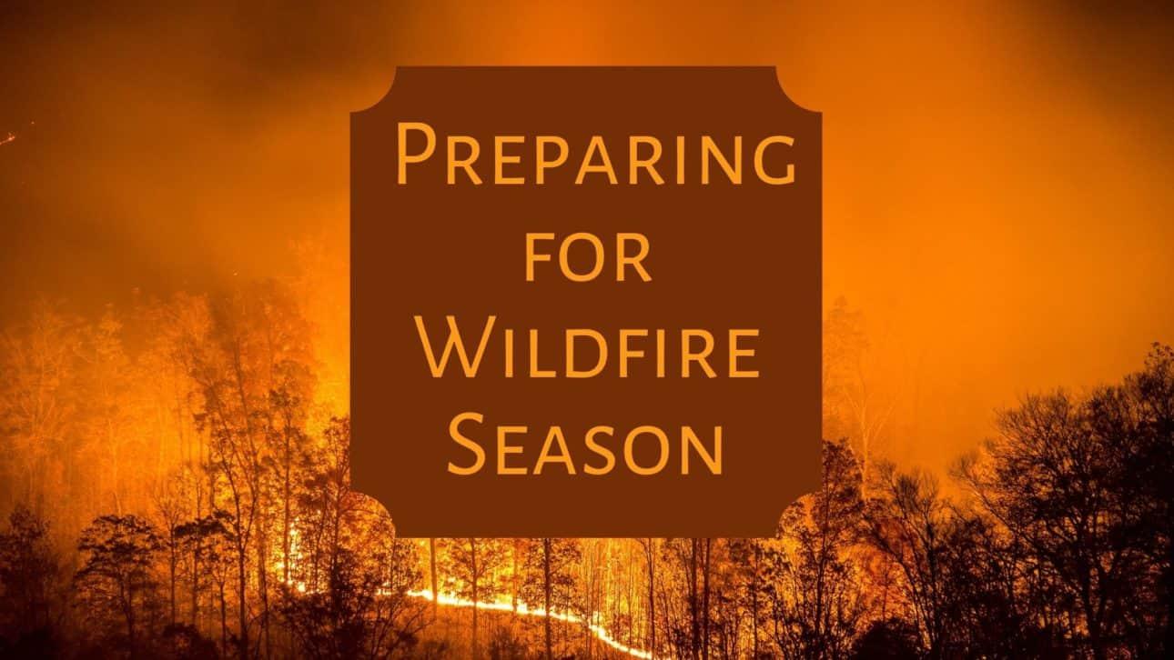Preparing for Wildfire Season
