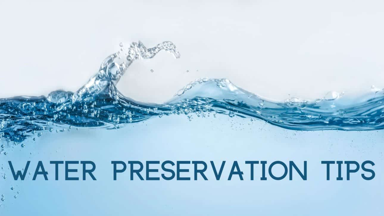 Water Preservation Tips