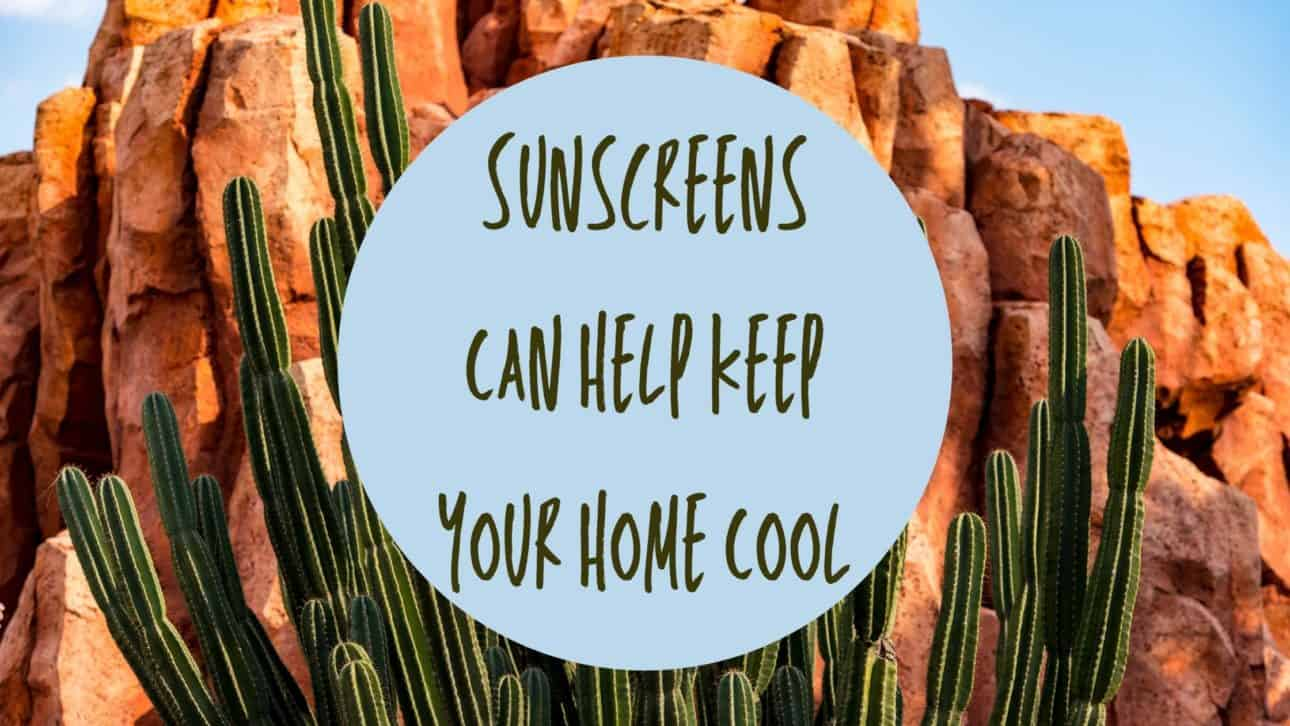 Sunscreens Can Help Keep Your Home Cool