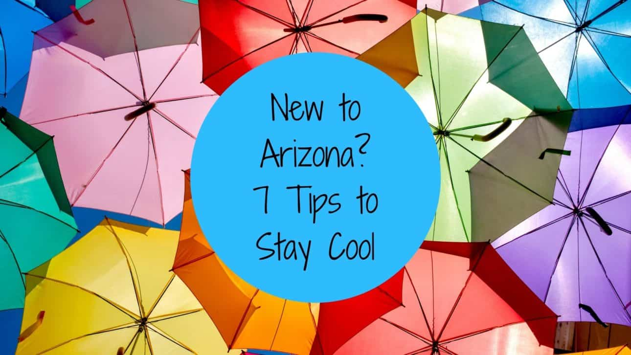 New to Arizona 7 Tips to Stay Cool