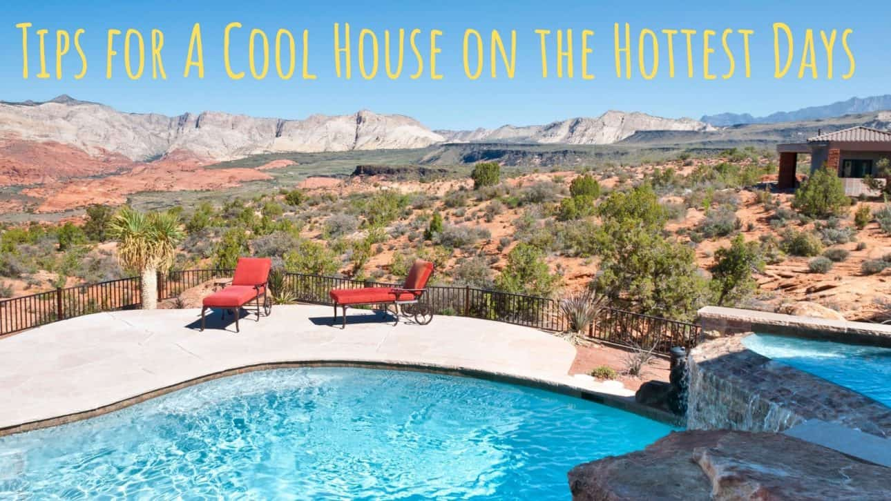 Tips for A Cool House on the Hottest Days