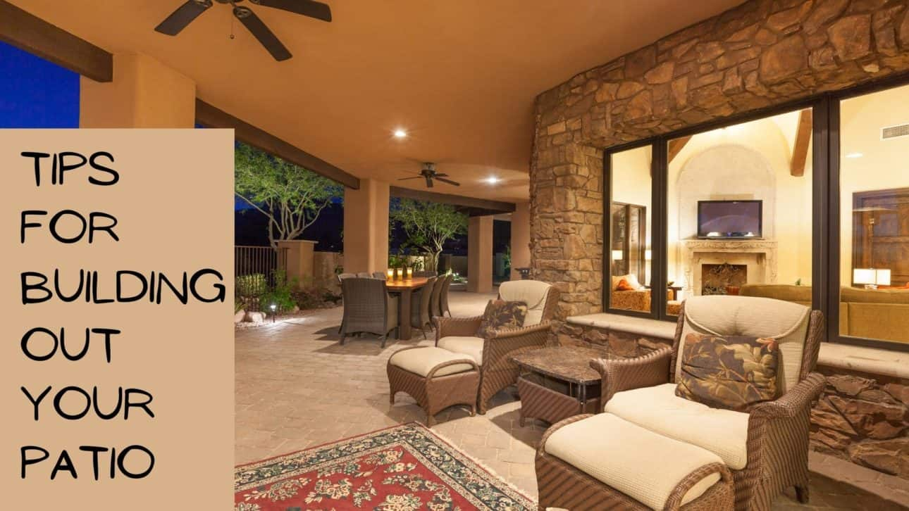 Tips for Building Out Your Patio